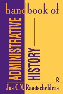 Handbook of Administrative History by Jos Raadschelders