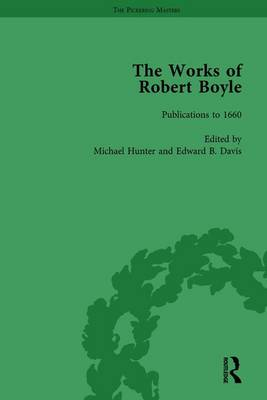 The Works of Robert Boyle  Part I, Volume 1 by Michael Hunter