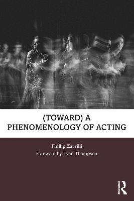 (toward) A Phenomenology of Acting book