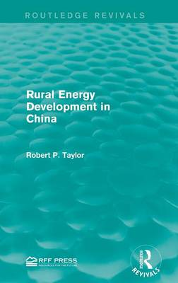 Rural Energy Development in China by Robert P. Taylor