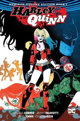 Harley Quinn The Rebirth Deluxe Edition Book 1 (Rebirth) book
