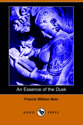 An Essence of the Dusk by Francis William Bain