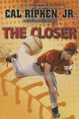 Closer by Cal Ripken, Jr.