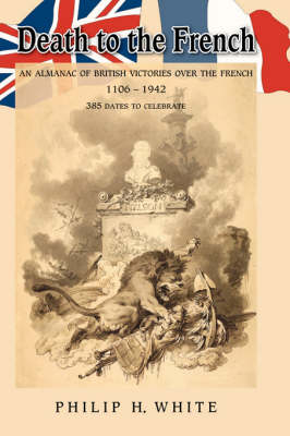 Death to the French by Phillip H. White