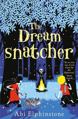 Dreamsnatcher by Abi Elphinstone