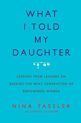 What I Told My Daughter by Nina Tassler