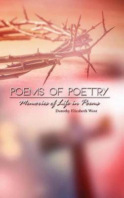 Poems of Poetry by Dorothy Elizabeth West