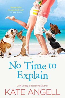 No Time To Explain by Kate Angell