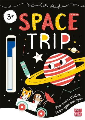 Pat-a-Cake Playtime: Space Trip: Wipe-clean book with pen by Pat-a-Cake