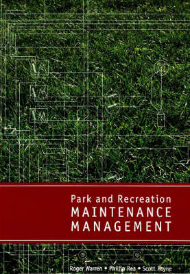 Park & Recreation Maintenance Management by Roger Warren