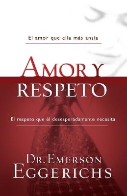 Amor y respeto by Emerson Eggerichs