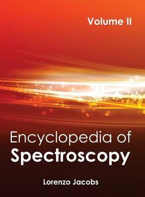 Encyclopedia of Spectroscopy: Volume II by Lorenzo Jacobs