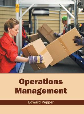Operations Management by Edward Pepper