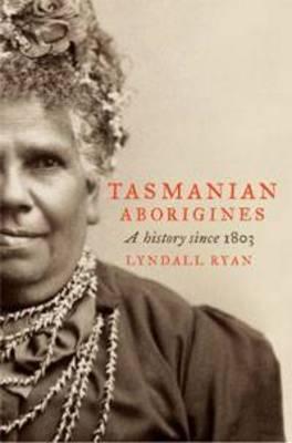 Tasmanian Aborigines by Lyndall Ryan