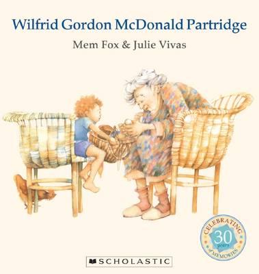 Wilfrid Gordon McDonald Partridge 30th Anniversary Edition by Mem Fox
