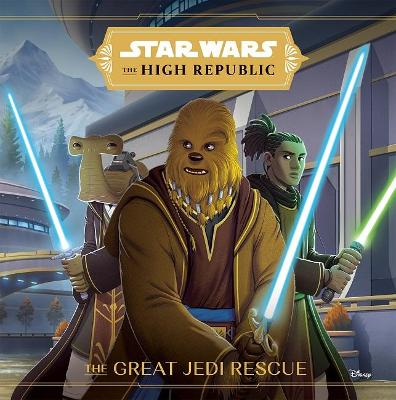 The High Republic: The Great Jedi Rescue by Cavan Scott