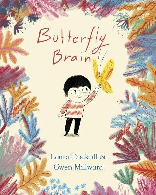 Butterfly Brain by Laura Dockrill