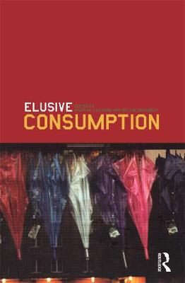 Elusive Consumption by Karin M. Ekstroem