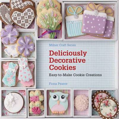 Deliciously Decorative Cookies by Fiona Pearce