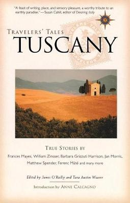 Travelers' Tales Tuscany by James O'Reilly