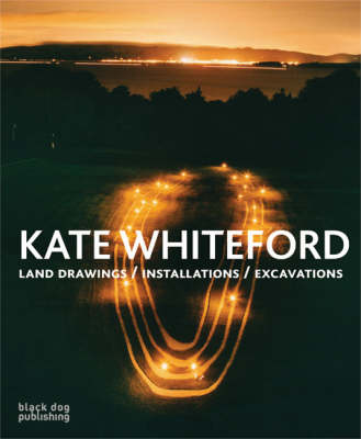 Kate Whiteford: Land Drawings/Installations/Excavations by Richard Cork