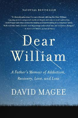 Dear William: A Father's Memoir of Addiction, Recovery, Love, and Loss book
