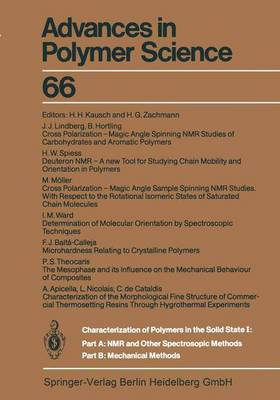 Characterization of Polymers in the Solid State I: Part A: NMR and Other Spectroscopic Methods Part B: Mechanical Methods by H. -H. Kausch