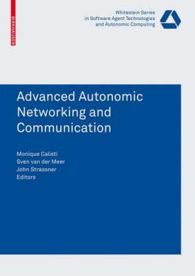 Advanced Autonomic Networking and Communication by Monique Calisti