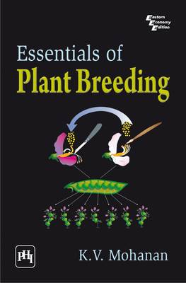 Essentials of Plant Breeding by K.V. Mohanan