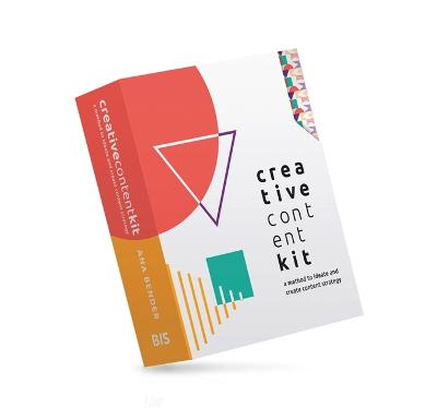 Creative Content Kit: A Method to Ideate and Create Content Strategy by Ana Bender