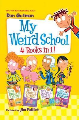 My Weird School 4 Books in 1! by Dan Gutman