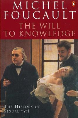 The History of Sexuality: 1: The Will to Knowledge by Michel Foucault