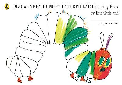 My Own Very Hungry Caterpillar Colouring Book by Eric Carle