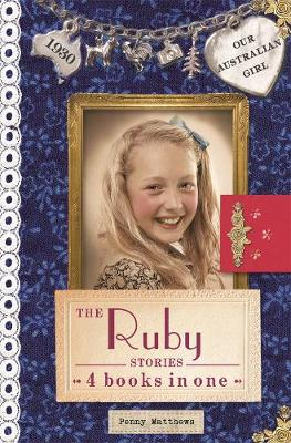 Our Australian Girl: The Ruby Stories by Penny Matthews