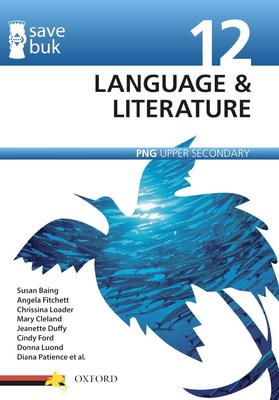 Save Buk: PNG Upper Secondary - Language & Literature, Grade 12 by Susan Baing