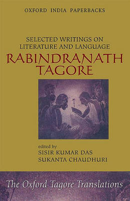 Selected Writings on Literature and Language by Rabindranath Tagore