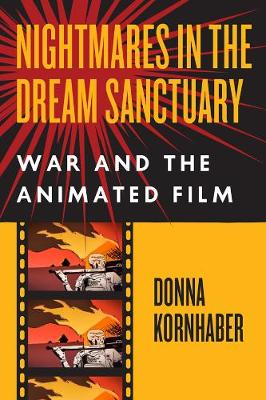 Nightmares in the Dream Sanctuary: War and the Animated Film book