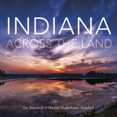 Indiana Across the Land by Lee Mandrell