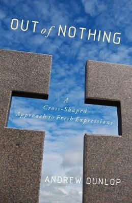 Out of Nothing by Andrew Dunlop