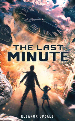 The Last Minute by Eleanor Updale