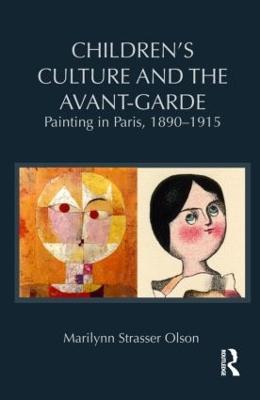 Children's Culture and the Avant-Garde by Marilynn Strasser Olson