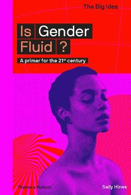 Is Gender Fluid? by Sally Hines