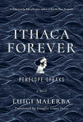 Ithaca Forever: Penelope Speaks, A Novel book