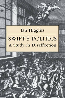 Swift's Politics by Ian Higgins