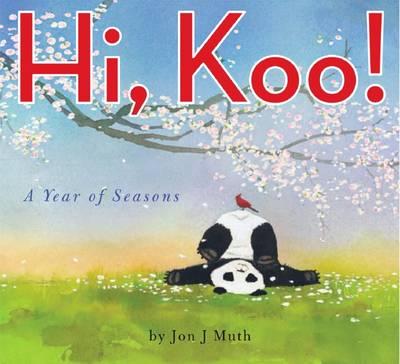 Hi, Koo! by Jon J Muth