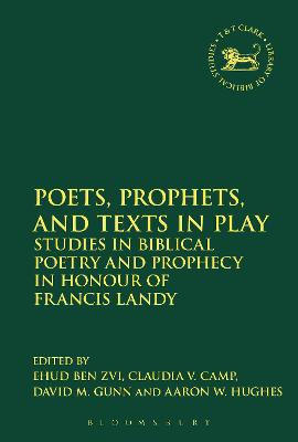 Poets, Prophets, and Texts in Play by Ehud Ben Zvi