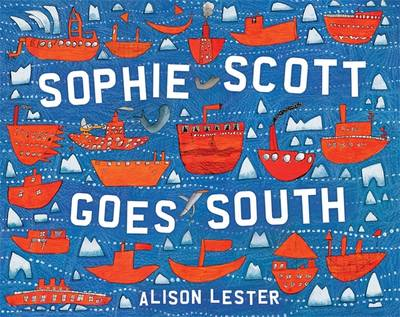 Sophie Scott Goes South by Alison Lester