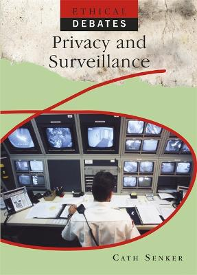 Ethical Debates: Privacy and Surveillance by Cath Senker