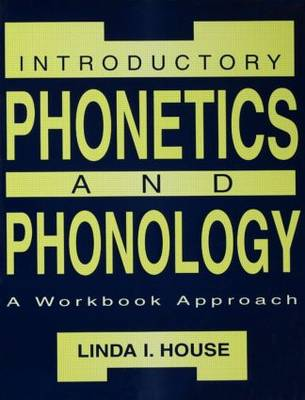 Introductory Phonetics and Phonology by Linda I. House