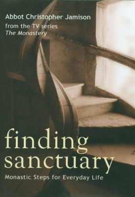 Finding Sanctuary by Fr. Christopher Jamison